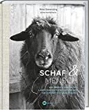 Schaf und Mensch: Wie sehen Schafhalter, Landschaftspfleger & Designer die Zukunft des Hausschafs? Inspirierende Geschichten: Hintergründe & fundiertes Fachwissen zur Schafhaltung in Deutschland