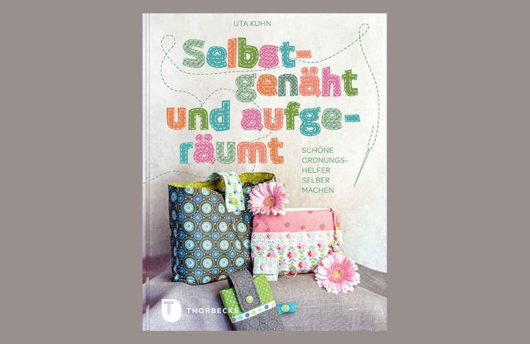 Selbstgenäht und aufgeräumt - Titelbild Verlosung: Zwei Bücher Selbstgenäht und aufgeräumt von Uta Kuhn