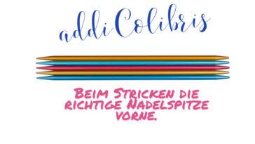 addiColibris - Titelbild Stricktipp: addiColibris – richtige Spitze bei Nadelwechsel
