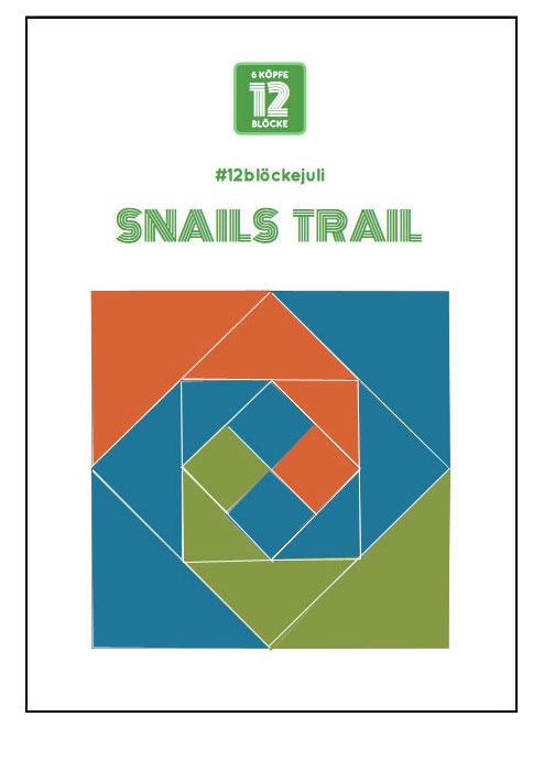 6 Köpfe 12 Blöcke Juli, Quilt-Along, Snail's Trail