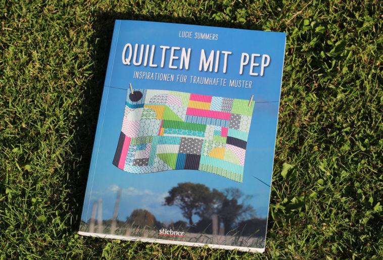 Quilten-mit-Pep - Titelbild quilten mit pep Quilten mit Pep von Lucie Summers – Buchbesprechung
