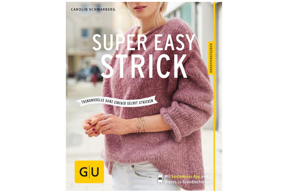 Handarbeitsbücher - Super easy strick von Carolin Schwarberg