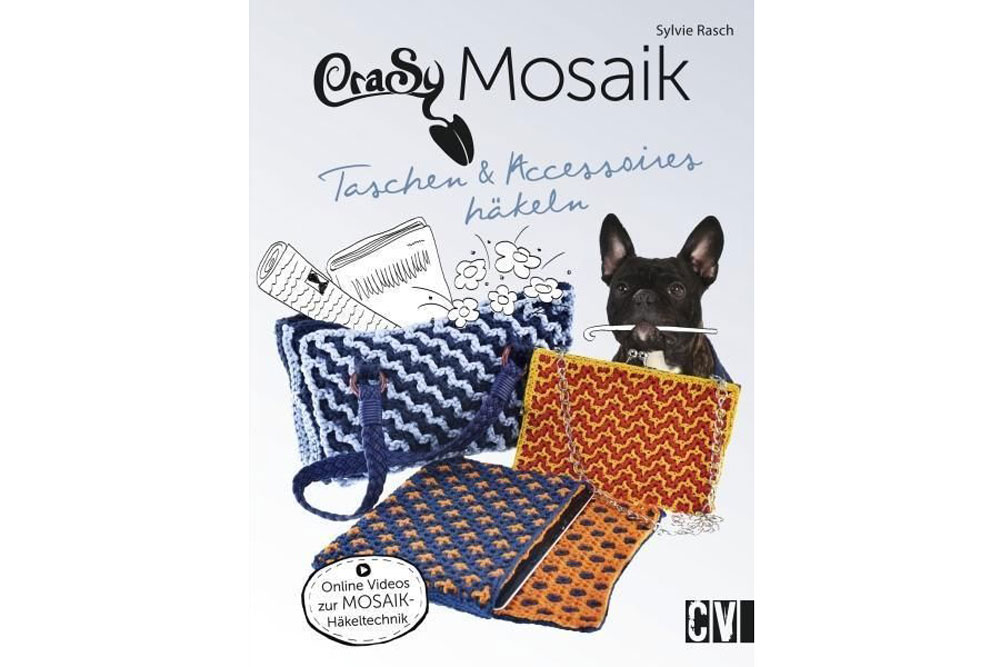 CraSy Mosaik - Taschen & Accessoires häkeln - Buch von Sylvie Rasch