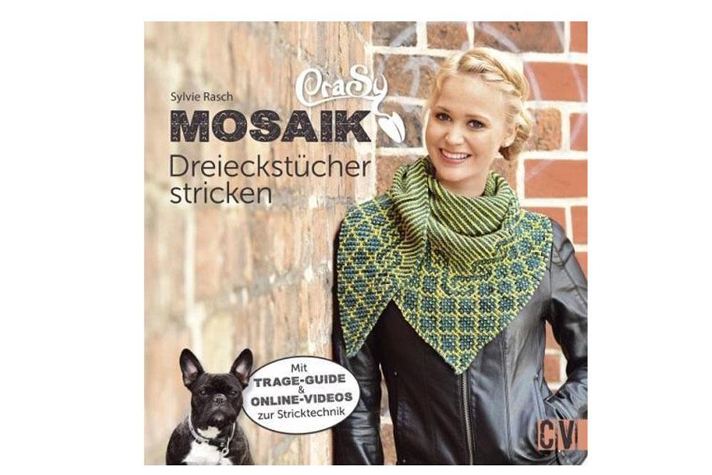 CraSy Mosaik - Dreieckstücher stricken von Sylvie Rasch