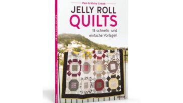 Jelly Roll Quilts - Buchbesprechung und Verlosung - Titelbild jelly roll quilt Stiebner Verlag – Jelly Roll Quilts von Pam & Nicky Lintott