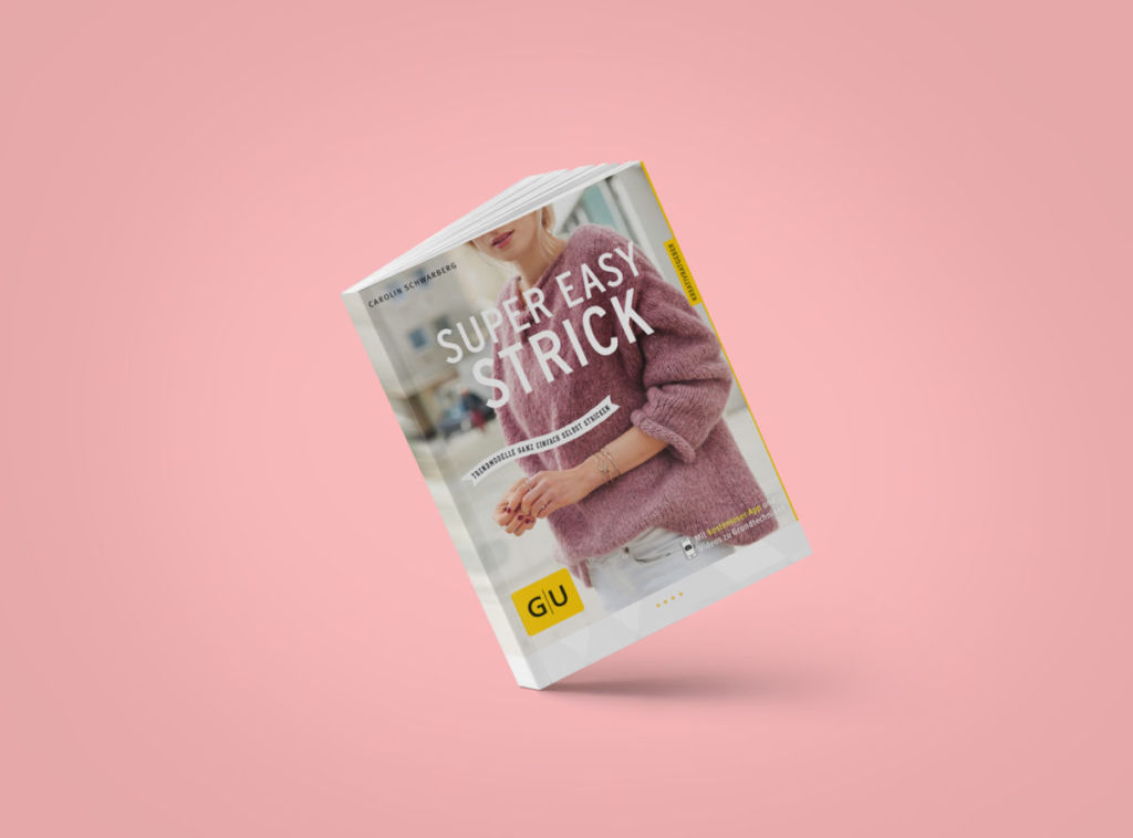 17 moderne Strickanleitungen im Buch SUPER EASY STRICK von Carolin Schwarberg super easy strick Buch: SUPER EASY STRICK von Carolin Schwarberg